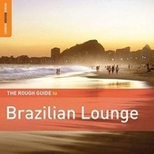 Play & Download Rough Guide: Brazilian Lounge by Various Artists | Napster