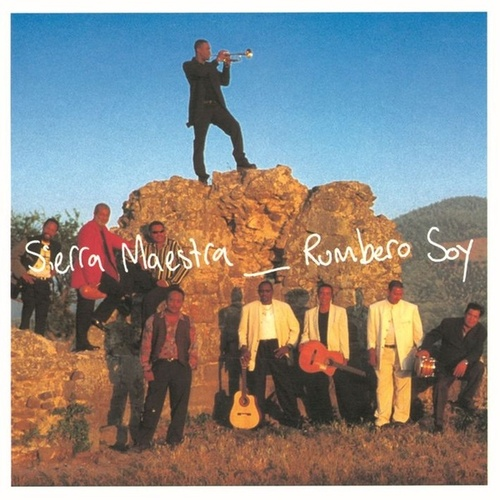 Play & Download Rumbero Soy by Sierra Maestra | Napster