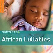 Play & Download Rough Guide: African Lullabies by Various Artists | Napster