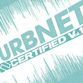 Play & Download URBNET Certified Vol. 1 by Various Artists | Napster