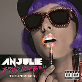 Play & Download Brand New Bitch - The Remixes by Anjulie | Napster