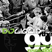The 99. The Soundtrack For A Revolution by DJ Liquid