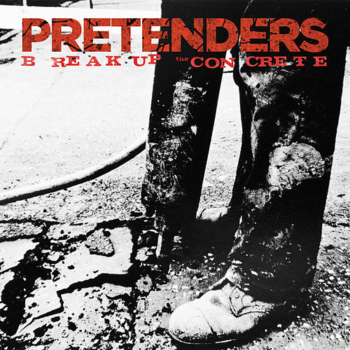Play & Download Break Up The Concrete by Pretenders | Napster