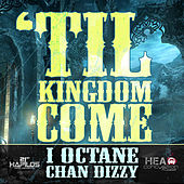 Play & Download Til Kingdom Come by I-Octane | Napster