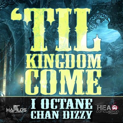 Play & Download Til Kingdom Come by I-Octane   Napster