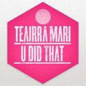 U Did That - Single by Teairra Mari