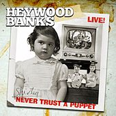 Play & Download Heywood Banks Live! Never Trust a Puppet by Heywood Banks | Napster