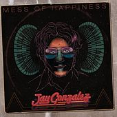 Play & Download Mess of Happiness by Jay Gonzalez | Napster