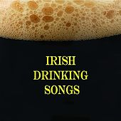Irish Drinking Songs by Irish Drinking Songs