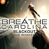 Play & Download Blackout (The Remixes) by Breathe Carolina | Napster
