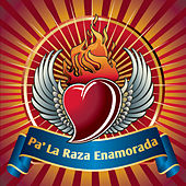 Play & Download Pa' La Raza Enamorada by Various Artists | Napster