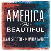 Play & Download America the Beautiful by Blake Shelton | Napster