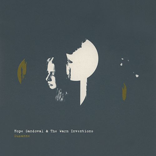 Suzanne by Hope Sandoval and the Warm Inventions