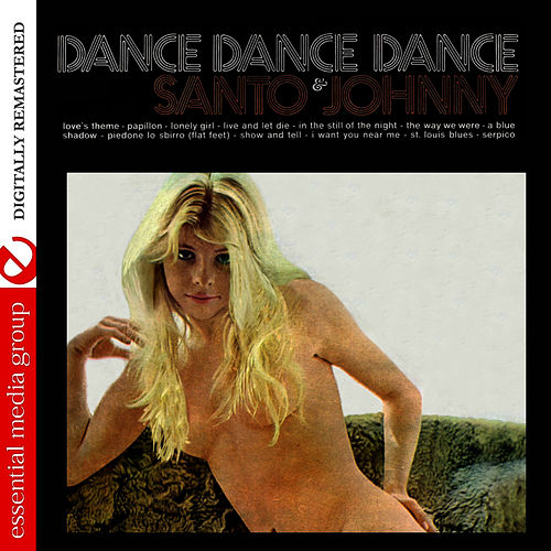 Play & Download Dance Dance Dance (Remastered) by Santo and Johnny | Napster