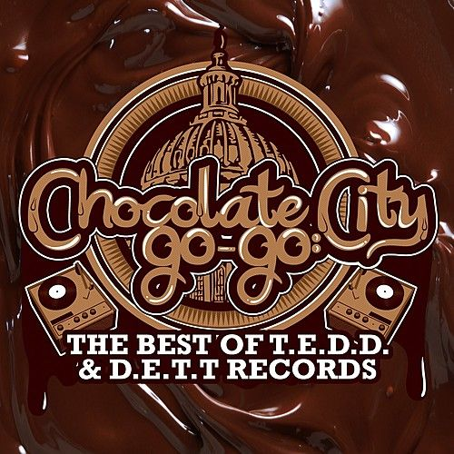 Chocolate City Go-Go: The Best Of T.E.D.D. & D.E.T.T Records by Various Artists