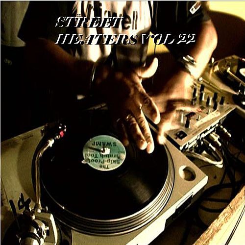 Play & Download Street Heaters Vol. 22 by Various Artists | Napster