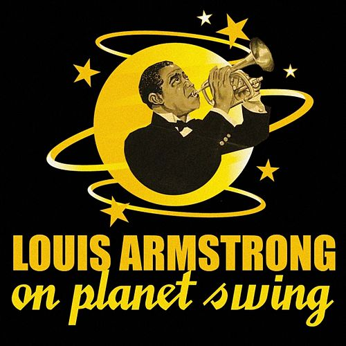 Louis Armstrong On Planet Swing by Various Artists