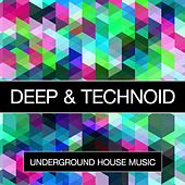 Deep & Technoid (Underground House Music) by Various Artists