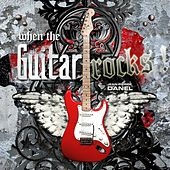 When the Guitar Rocks! by Various Artists