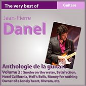 The Very Best of Jean-Pierre Danel: Anthologie de la guitare 1982-2010 (Vol. 2) by Various Artists