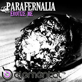 Play & Download Erotize Me by Parafernalia | Napster