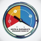 Pressure EP (Remixes) by Keith (Rock)