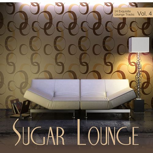Play & Download Sugar Lounge, Vol. 4 by Various Artists | Napster