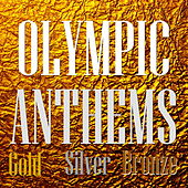 Play & Download Olympic Anthems by Various Artists | Napster