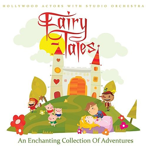Play & Download Fairy Tales - An Enchanting Collection Of Adventures (Remastered) by Hollywood Actors | Napster