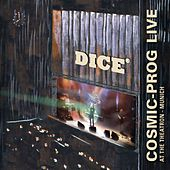 Play & Download Cosmic-Prog Live by Dice | Napster