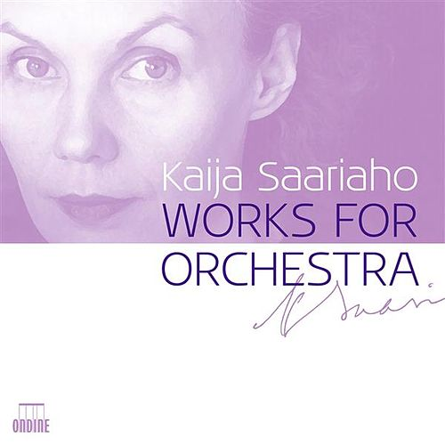 Saariaho: Works for Orchestra by Various Artists