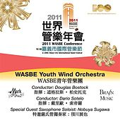 2011 WASBE Chiayi City, Taiwan: WASBE Youth Wind Orchestra by Various Artists