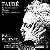 Play & Download Fauré: La Bonne Chanson - Mirages - L'Horizon Chimérique etc. by Various Artists | Napster