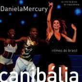 Play & Download Daniela Mercury - Canibália - Ritmos do Brasil (ao Vivo Na Praia de Copacabana) by Daniela Mercury | Napster