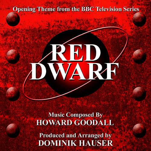 Play & Download Red Dwarf - Opening Theme from the BBC Sci-Fi Comedy Series (Howard Goodall) by Dominik Hauser | Napster