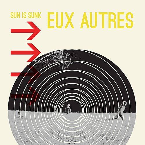Play & Download Sun Is Sunk by Eux Autres | Napster