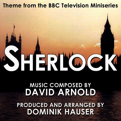 Play & Download Sherlock - Theme from the BBC Television Series By David Arnold by Dominik Hauser | Napster