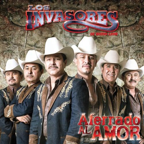 Play & Download Aferrado Al Amor by Los Invasores De Nuevo Leon | Napster