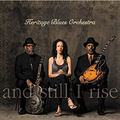 Play & Download And Still I Rise by Heritage Blues Orchestra | Napster