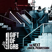 Play & Download The Next Logical Progression by The Gift Of Gab | Napster