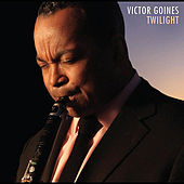 Play & Download Twilight by Victor Goines | Napster