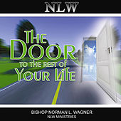 The Door to the Rest of Your Life by Bishop Norman L. Wagner & The Mt. Calvary Concert Choir