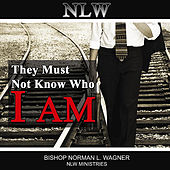 They Must Not Know Who I Am by Bishop Norman L. Wagner & The Mt. Calvary Concert Choir