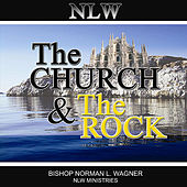 The Church and the Rock by Bishop Norman L. Wagner & The Mt. Calvary Concert Choir