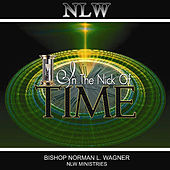 In the Nick of Time by Bishop Norman L. Wagner & The Mt. Calvary Concert Choir