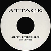 Step It A Little Harder by Clint Eastwood