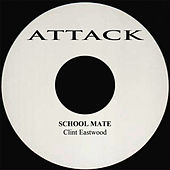 School Mate by Clint Eastwood