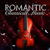 Play & Download Romantic Classical Music by Various Artists | Napster