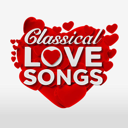 Love Songs of Classical Music by Various Artists