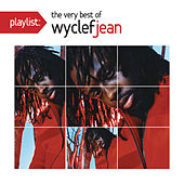 Play & Download Playlist: The Very Best Of Wyclef Jean by Wyclef Jean | Napster
